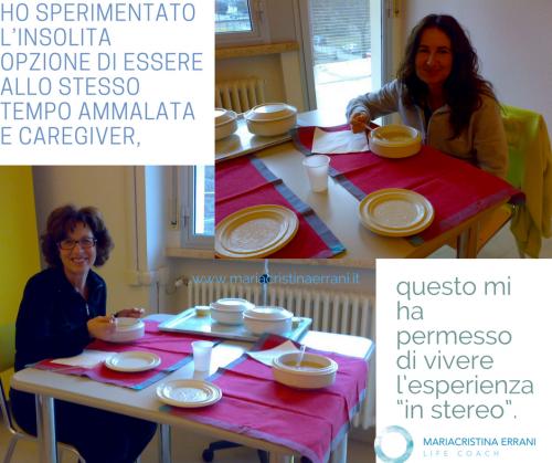"""Mariacristina coach e altra donna mangiano in ospedale con frase: ho sperimentato l'insolita opzione di essere contemporaneamente ammalata e caregiver e questo mi ha oermesso di vivere l'esperienza in """"stereo"""""""