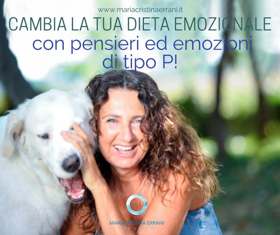 Mariacristina coach con cane e frase: cambia la tua dieta emozionale con pensieri ed emozioni di tipo P!