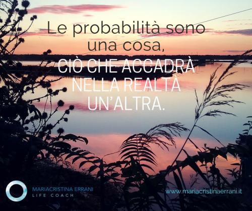 Tramonto con frase: le probabilità sono una cosa, ciò che accadrà nella realtà un'altra.