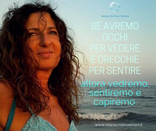 Mariacristina coach al mare con frase: Se avremo occhi per vedere e orecchie per sentire allora vedremo, sentiremo e capiremo.